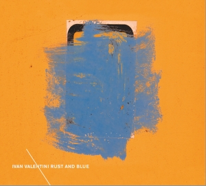 Ivan Valentini Rust & Blue_ cover